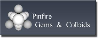 Firma Pinfire - Gems & Colloids aus Muenchen